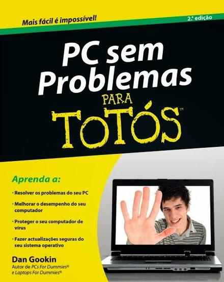 http://www.wook.pt/ficha/pc-sem-problemas-para-totos/a/id/175587/?a_aid=4f00b2f07b942