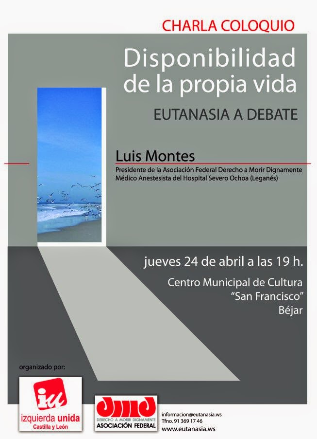 "24/Abril. Charla - Coloquio ""Eutanasia a Debate"". Béjar"
