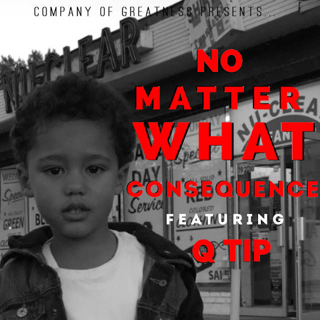 Consequence – No Matter What (feat. Q-Tip)