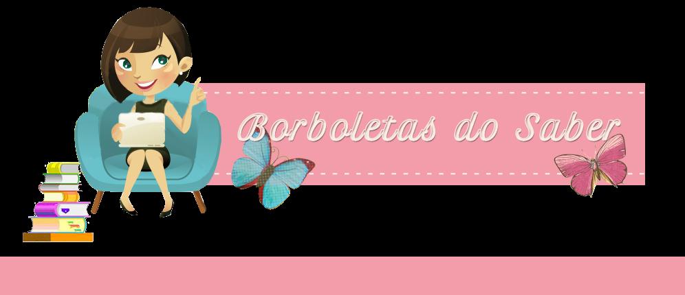 BORBOLETAS DO SABER