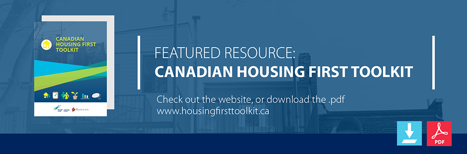 http://www.homelesshub.ca/solutions/housing-first/canadian-housing-first-toolkit