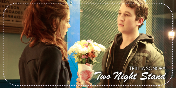 Escutar Trilha Sonora - Two Night Stand