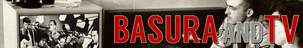 Basura and TV