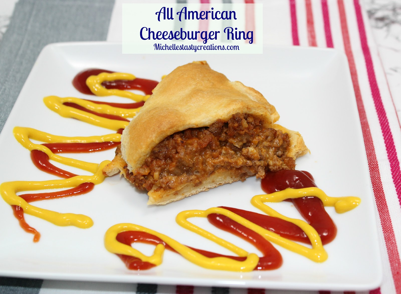 Michelle's Tasty Creations: All American Cheeseburger Ring ...