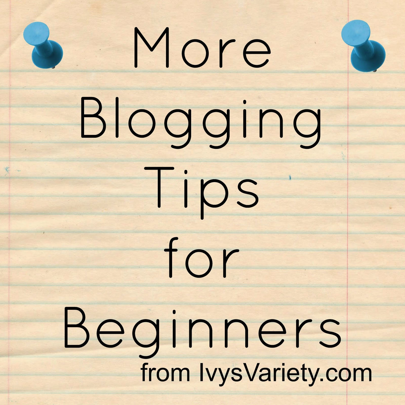 more blogging tips for beginners #ivysvariety