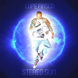Lupe Fiasco - Stereo Sun