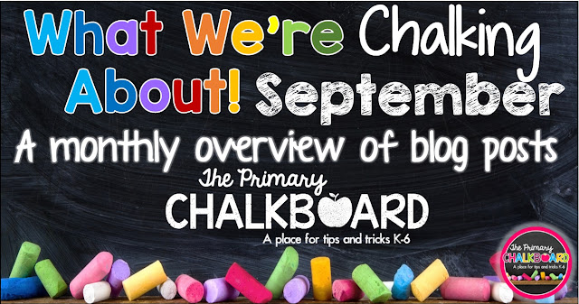 What We're Chalking About September: A Visual Calendar of blog posts from the authors at Primary Chalkboard