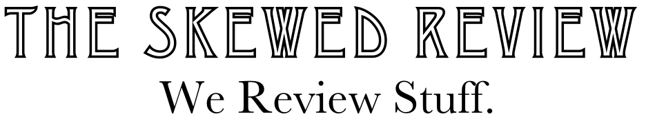 The Skewed Review: Technology