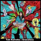 Tati Kalveks: Graceless