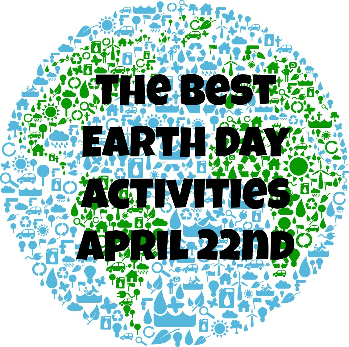 Some of the Best Things in Life are Mistakes: Earth Day Activities