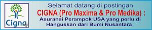 CIGNA (Pro Maxima & Pro Medika) : Asuransi Perampok USA yang perlu di hanguskan dari Bumi Nusantara