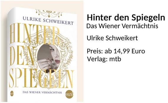 Hinter den Spiegeln Das Wiener Vermächtnis Ulrike Schweikert