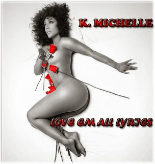 k michelle love em all lyrics