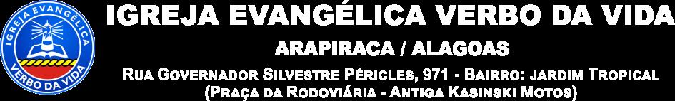 Igreja Evangélica Verbo da Vida - Arapiraca / AL