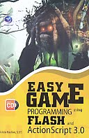 AJIBAYUSTORE  Judul Buku : Easy Game Programming using Flash and Action Script 3.0 Disertai CD Pengarang : Kristo Radion, S.ST.   Penerbit : ANDI