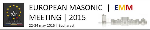 EUROPEAN MASONIC MEETING | 22-24 MAY 2015 | BUCHAREST, ROMANIA