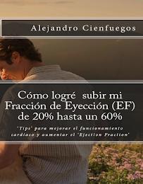 Cómo logré subir mi Fracción de Eyección (EF) de 20% hasta un 60%