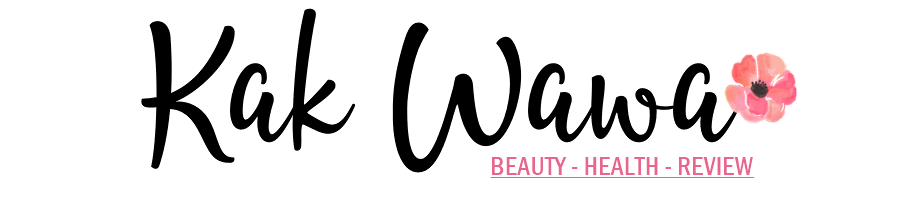 KAK WAWA - Health & Beauty Tips, Lifestyle, Food, Travel and Review