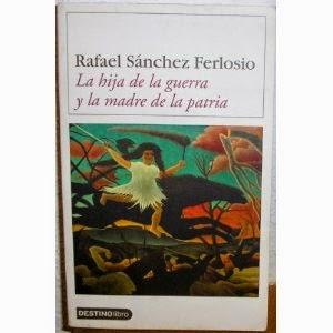 """""""La hija de la guerra y la madre de la patria"""" - Rafael Sánchez Ferlosio"""