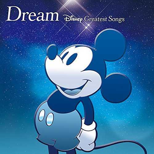 [Album] V.A. – Dream〜Disney Greatest Songs〜 邦楽盤 (2015.11.18/MP3/RAR)
