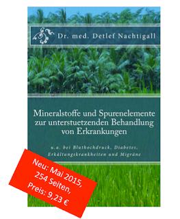 http://www.amazon.de/Mineralstoffe-Spurenelemente-unterstuetzenden-Behandlung-Erkrankungen/dp/1512235180/ref=sr_1_1?s=books&ie=UTF8&qid=1440666113&sr=1-1&keywords=Spurenelemente+Mineralstoffe