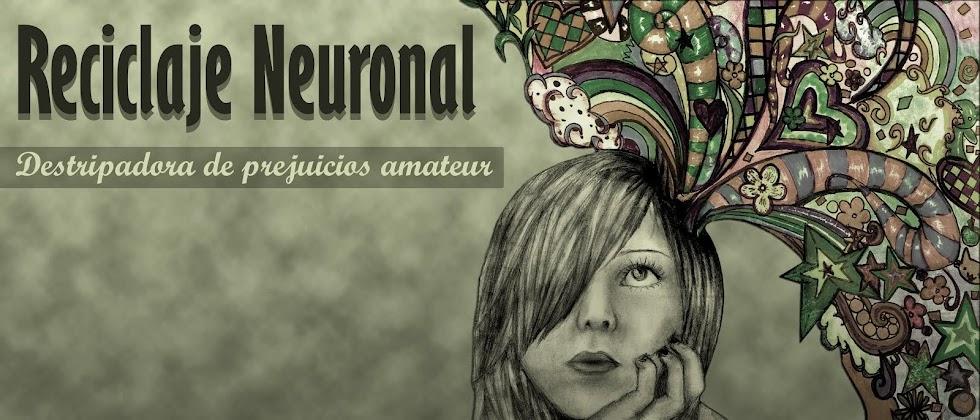 Reciclaje Neuronal