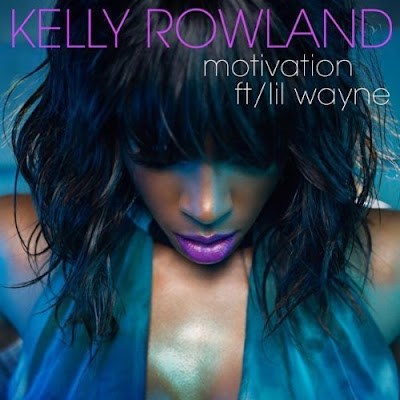 lil wayne ft kelly rowland motivation lyrics. Kelly Rowland feat Lil Wayne