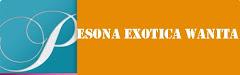 PESONA EXOTICA WANITA