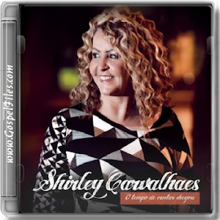 Download CD Shirley Carvalhaes   O Tempo de Cantar Chegou