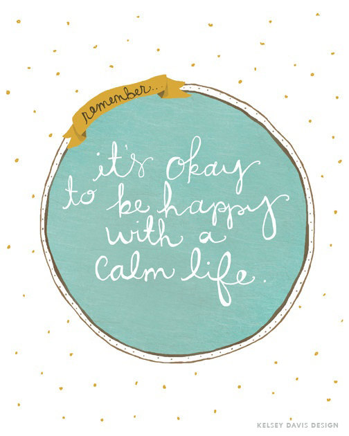 It's Okay to be Happy with a Calm Life by KelseyDavisDesign on Etsy