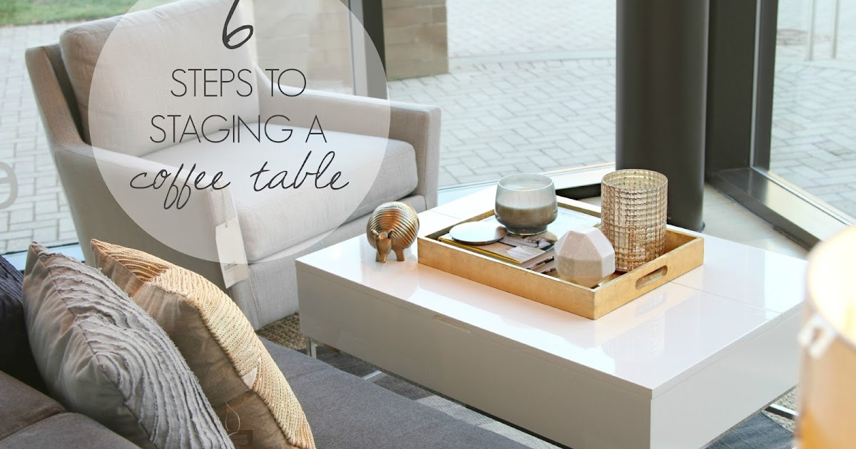 Defined Designs 6 Steps To Staging A Coffee Table