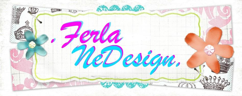 ferla NeDesign ♥