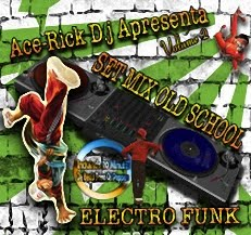 SET MIX OLD SCHOOL ELECTRO FUNK BY ACE-RICK DJ 2011