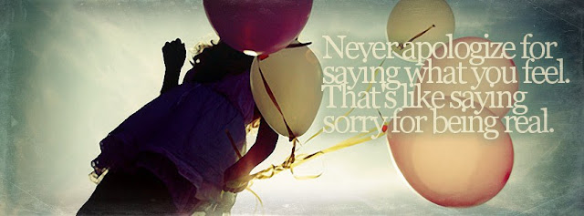 Never Apologize for saying What You FeeL Girls Facebook Covers