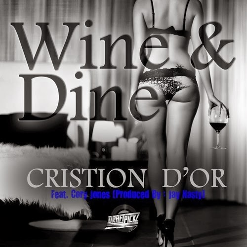 New York City's Artist Cristion D'or- Wine and Dine- WorldStarPromo