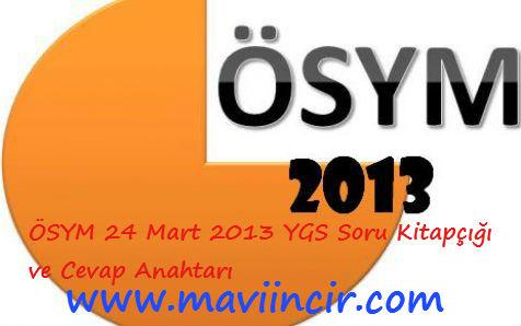 ÖSYM 24 Mart 2013 YGS Soru Kitapçığı ve Cevap Anahtarı