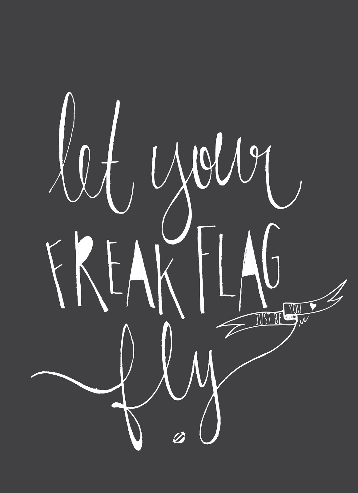 LostBumblebee ©2014 Freak Flag Handlettered Free Printable - Personal Use Only