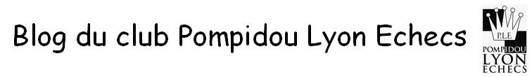 Blog du Pompidou Lyon Echecs