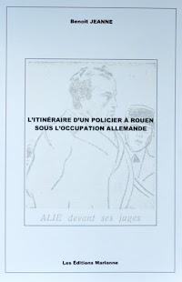 L'itinéraire d'un policier à Rouen sous l'occupation allemande