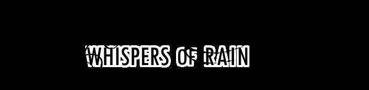 Whispers of Rain