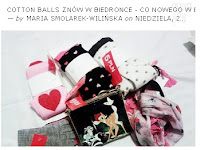 http://marcelka-fashion.blogspot.com/2015/11/cotton-balls-znow-w-biedronce-co-nowego.html