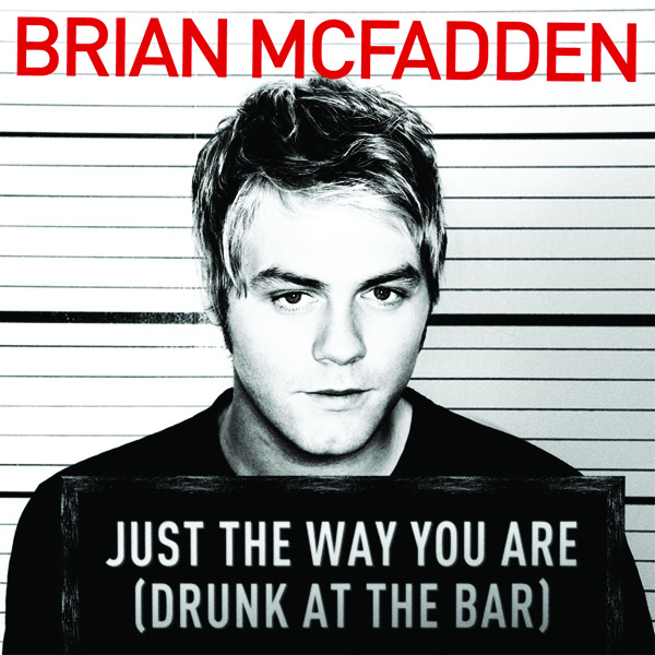 Brian McFadden - Just the Way You Are (Drunk At the Bar) (Official Single