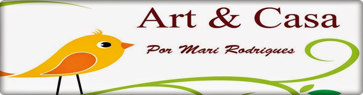 Art & Casa - Mari Rodrigues