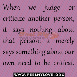 When we judge or criticize another person