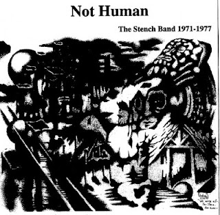 THE STENCH BAND-NOT HUMAN, (RECORDED: 1971-1977, USA (UNRELEASED)