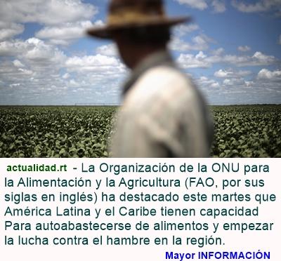 MUNDO: Autosuficiencia total: América Latina y el Caribe podrían dejar de importar alimentos
