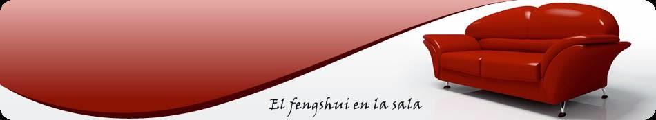 EL FENG SHUI EN LA SALA
