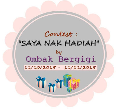 http://ombakbergigis.blogspot.my/2015/10/contest-saya-nak-hadiah.html