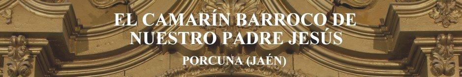 EL  CAMARÍN  BARROCO  DE  NUESTRO  PADRE  JESÚS
