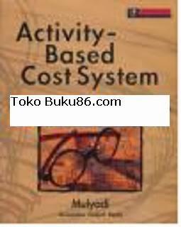 Activity-Based Cost System oleh Mulyadi